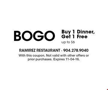 BoGo Buy 1 Dinner, Get 1 Free up to $6. With this coupon. Not valid with other offers or prior purchases. Expires 11-04-16.
