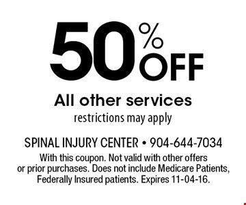 50% Off All other services restrictions may apply. With this coupon. Not valid with other offers or prior purchases. Expires 11-04-16.