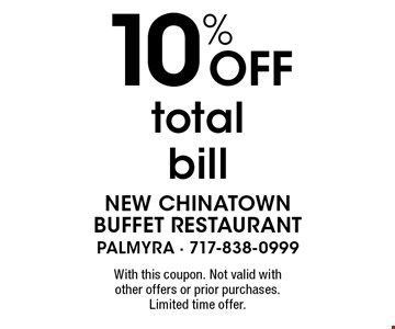 10% off total bill. With this coupon. Not valid with other offers or prior purchases. Limited time offer.