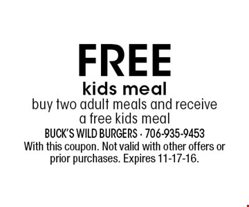 FREE kids meal buy two adult meals and receive a free kids meal. With this coupon. Not valid with other offers or prior purchases. Expires 11-17-16.