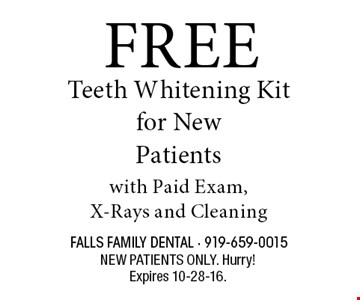 FREE Teeth Whitening Kit for New Patients with Paid Exam, X-Rays and Cleaning. NEW PATIENTS ONLY. Hurry!Expires 11-30-16.