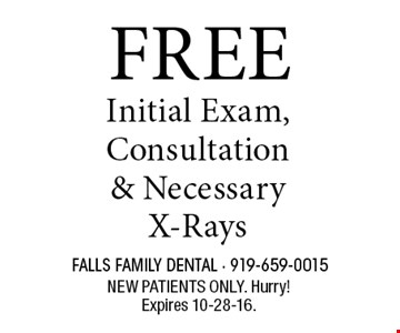FREE Initial Exam, Consultation & Necessary X-Rays. NEW PATIENTS ONLY. Hurry!Expires 11-30-16.