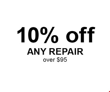 10% off. ANY REPAIRover $95