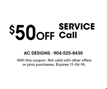 $50 Off SERVICE Call. With this coupon. Not valid with other offers or prior purchases. Expires 11-04-16.