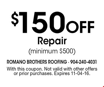 $150 Off Repair (minimum $500). With this coupon. Not valid with other offers or prior purchases. Expires 11-04-16.