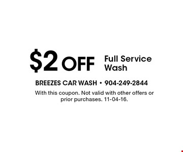 $2off Full Service Wash. With this coupon. Not valid with other offers or prior purchases. 11-04-16.