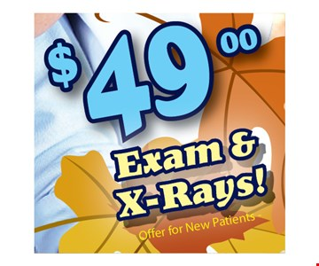 $49 Exams & X-rays. Offer for new patients.Expires 11-19-16