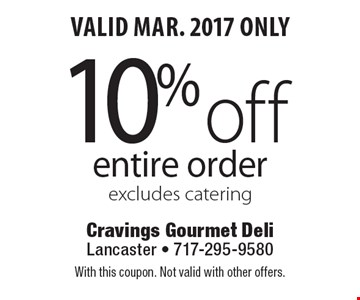Valid Mar. 2017 Only! 10% off entire order. Excludes catering. With this coupon. Not valid with other offers.