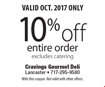 Valid Oct. 2017 Only! 10% off entire order. Excludes catering. With this coupon. Not valid with other offers.