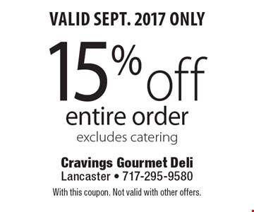 Valid Sept. 2017 Only! 15% off entire order. Excludes catering. With this coupon. Not valid with other offers.