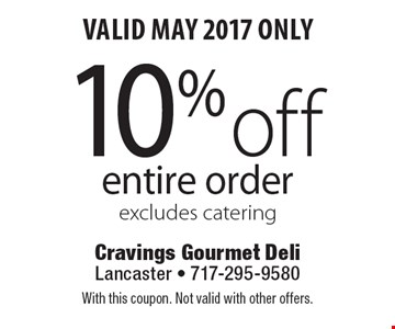Valid May 2017 Only! 10% off entire order. Excludes catering. With this coupon. Not valid with other offers.