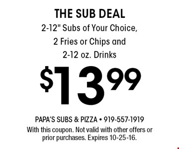 $13.99 THE SUB DEAL2-12
