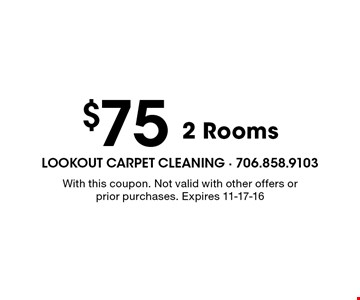 $75 2 Rooms. With this coupon. Not valid with other offers or prior purchases. Expires 11-17-16