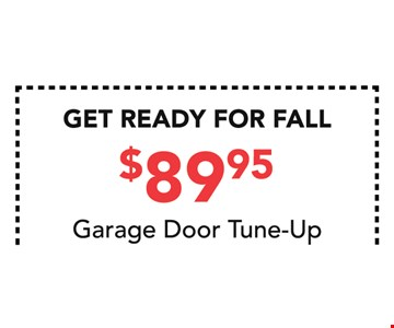 $89.95 Garage Door Tune-up. 10-31-16