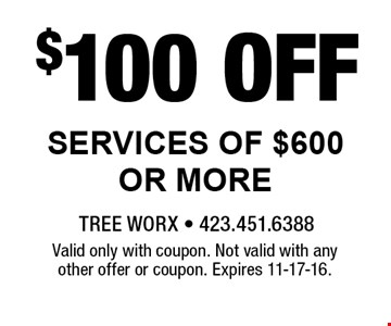 $100 Off Services of $600 or More. Valid only with coupon. Not valid with any other offer or coupon. Expires 11-17-16.