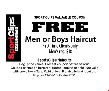 FREE Men or Boys Haircut First Time Clients only. Men's reg. $18. SportsClips Haircuts Reg. price varies. Present coupon before haircut.Coupon cannot be bartered, traded, copied or sold. Not valid with any other offers. Valid only at Fleming Island location. Expires 11-04-16. Code#2021