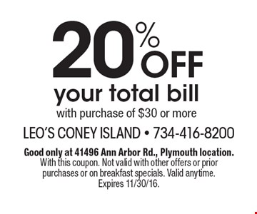 20% off your total bill with purchase of $30 or more. Good only at 41496 Ann Arbor Rd., Plymouth location. With this coupon. Not valid with other offers or prior purchases or on breakfast specials. Valid anytime. Expires 11/30/16.
