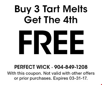 Buy 3 Tart Melts Get The 4th FREE. With this coupon. Not valid with other offers or prior purchases. Expires 03-31-17.