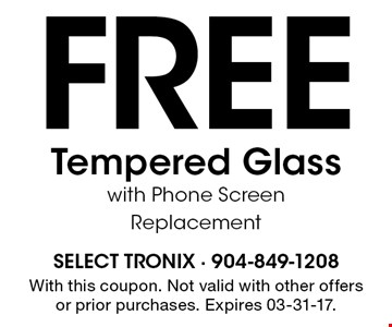 Free Tempered Glass with Phone Screen Replacement. With this coupon. Not valid with other offers or prior purchases. Expires 03-31-17.