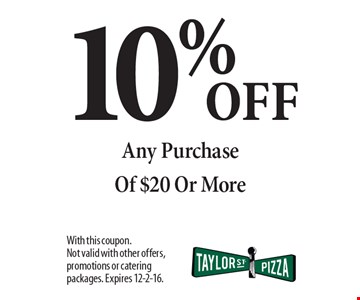 10% Off Any Purchase Of $20 Or More. With this coupon. Not valid with other offers, promotions or catering packages. Expires 12-2-16.