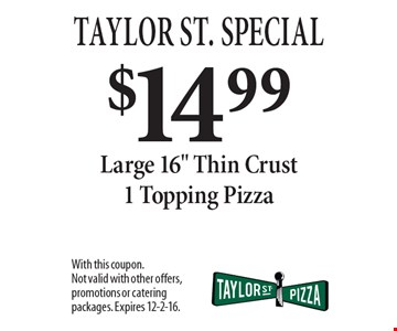 Taylor St. Special. $14.99 Large 16