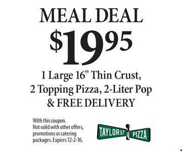 Meal Deal $19.95 1 Large 16