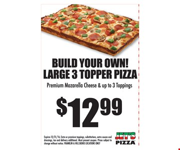 $12.99 Build your own large 3 topper pizza