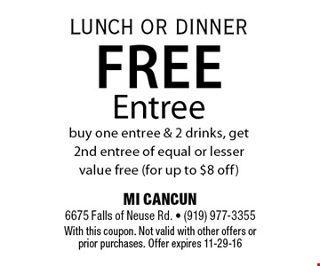 MI CANCUN 6675 Falls of Neuse Rd. - (919) 977-3355With this coupon. Not valid with other offers or prior purchases. Offer expires 11-29-16