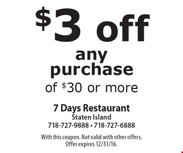 $3 off any purchase of $30 or more. With this coupon. Not valid with other offers. Offer expires 12/31/16.