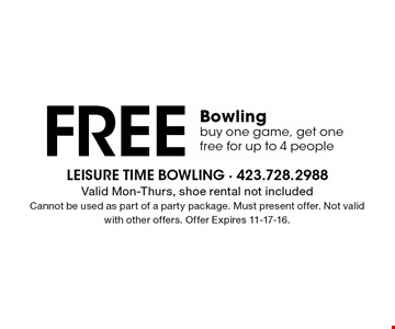 Free Bowling buy one game, get onefree for up to 4 people. Valid Mon-Thurs, shoe rental not included Cannot be used as part of a party package. Must present offer. Not valid with other offers. Offer Expires 11-17-16.