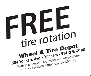 Free tire rotation. With this coupon. Not valid with other offers or prior services. Offer expires 12-9-16.