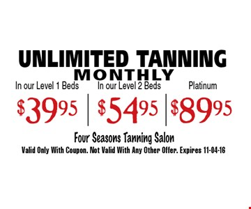 $54.95 UNLIMITED TANNING MONTHLY. Valid Only With Coupon. Not Valid With Any Other Offer. Expires 11-04-16.