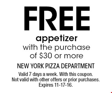 free appetizer with the purchase of $30 or more. Valid 7 days a week. With this coupon. Not valid with other offers or prior purchases. Expires 11-17-16.