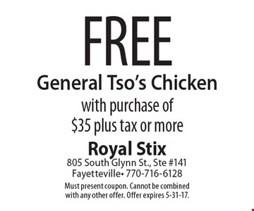 Free General Tso's Chicken with purchase of $35 plus tax or more. Must present coupon. Cannot be combined with any other offer. Offer expires 5-31-17.