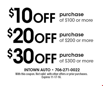$10 Off purchase of $100 or more. With this coupon. Not validwith other offers or prior purchases. Expires 11-17-16.