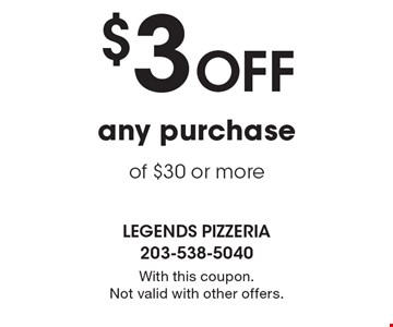 $3 off any purchase of $30 or more. With this coupon. Not valid with other offers.