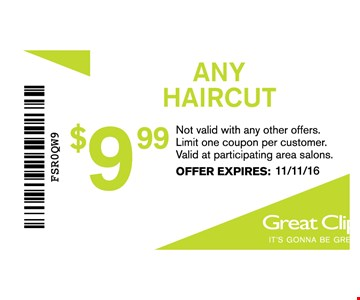 $9.99 Any Haircut. Not valid with any other offers. Limit one coupon per customer. Valid at participating area salons. Offer expires 11-11-16.