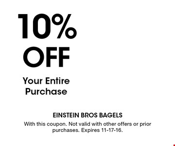 10%OFF Your Entire Purchase. With this coupon. Not valid with other offers or prior purchases. Expires 11-17-16.