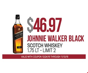 Johnnie Walker Black $46.97