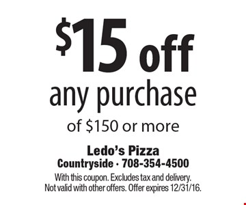 $15 off any purchase of $150 or more. With this coupon. Excludes tax and delivery. Not valid with other offers. Offer expires 12/31/16.