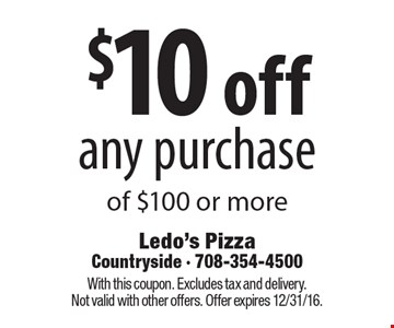 $10 off any purchase of $100 or more. With this coupon. Excludes tax and delivery. Not valid with other offers. Offer expires 12/31/16.