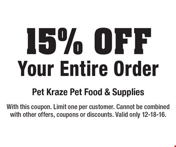 15% Off Your Entire Order. With this coupon. Limit one per customer. Cannot be combinedwith other offers, coupons or discounts. Valid only 12-18-16.