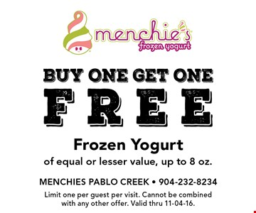 buy one get one free Frozen Yogurt of equal or lesser value, up to 8 oz.. Limit one per guest per visit. Cannot be combined with any other offer. Valid thru 11-04-16.