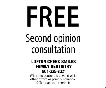 free Second opinion consultation. With this coupon. Not valid with other offers or prior purchases. Offer expires 11-04-16
