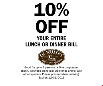 10% OFF YOUR ENTIRE LUNCH OR DINNER BILL. Good for up to 4 persons. - One coupon per check.Not valid on holiday weekends and/or with other specials. Please present when ordering.Expires 12/31/2016