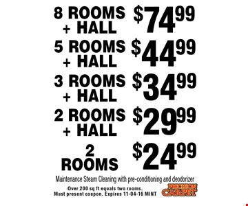 $44.99 5 Rooms + HALL. Over 200 sq ft equals two rooms. Must present coupon. Expires 11-04-16 MINT