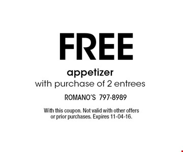 Free appetizerwith purchase of 2 entrees. With this coupon. Not valid with other offers or prior purchases. Expires 11-04-16.