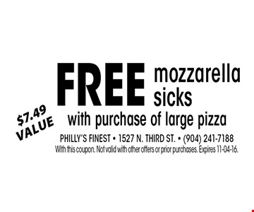 Free$7.49Valuewith purchase of large pizza. Philly's Finest - 1527 N. Third St. - (904) 241-7188With this coupon. Not valid with other offers or prior purchases. Expires 11-04-16.