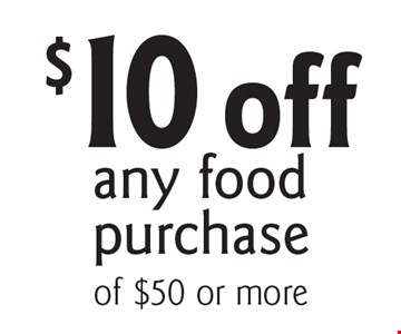 $10 off any food purchase. With this coupon. Cannot be combined with any other coupons, discounts or offer. Offer expires 11/30/17.