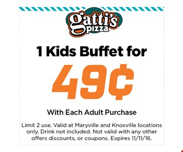 1 kids buffet for .49 cent . Limit 2 use. Valid at Maryville and Knoxville locations only.Not valid with any other offers discounts, or coupons.Expires 11-11-16